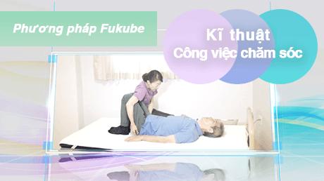 Phương pháp Fukube - Kĩ thuật Công việc chăm sóc