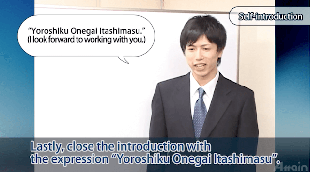 Self-introduction in Japanese. Yoroshiku Onegai Itashimasu. (I look forward to working with you.)